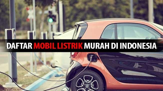Daftar Mobil Listrik Murah di Indonesia